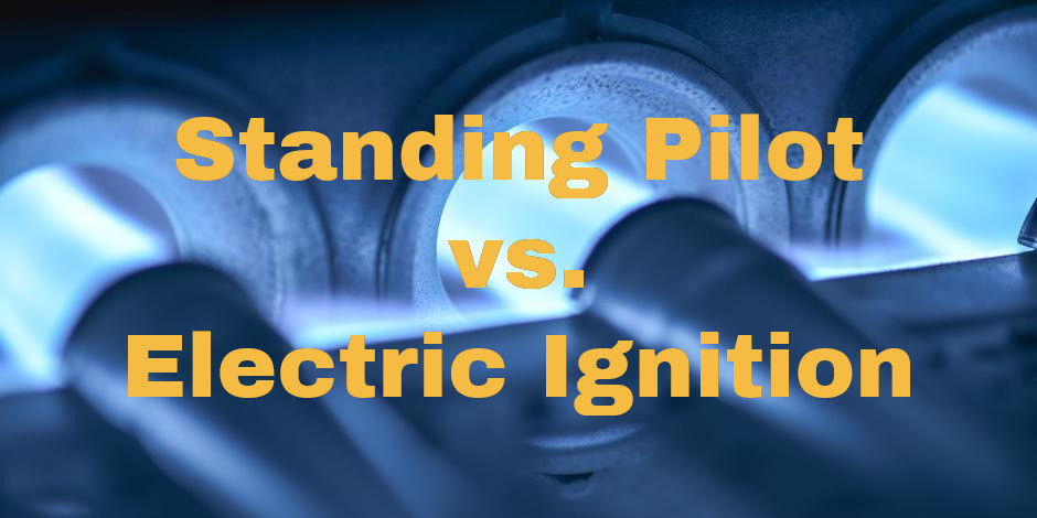 How To Choose Furnace Ignition Standing Pilot Vs
