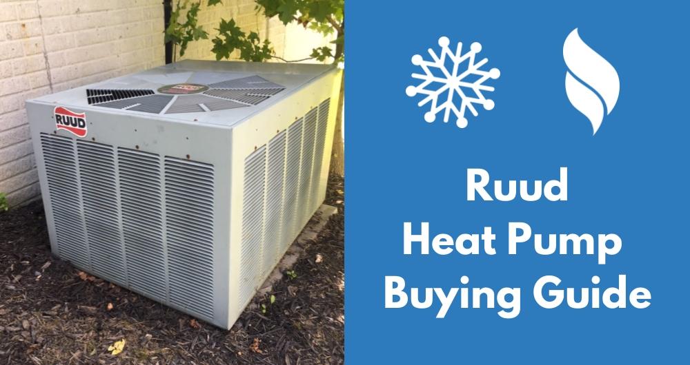 Ruud heat pump buying guide