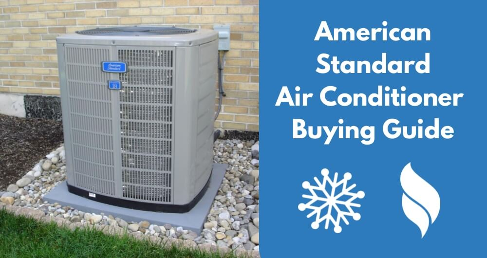Central Air Conditioner Ratings And Reviews >> American Standard Air Conditioner Reviews And Prices 2020