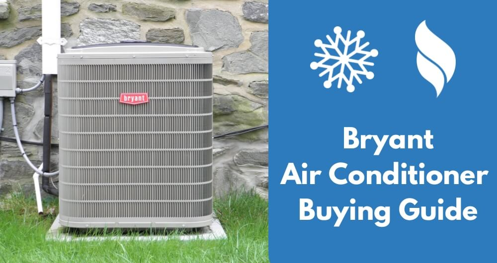 Bryant Air Conditioner Reviews, Prices & Buying Guide 2019