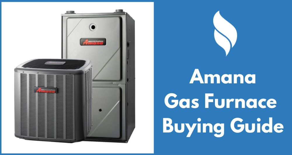 amana gas furnace buying guide