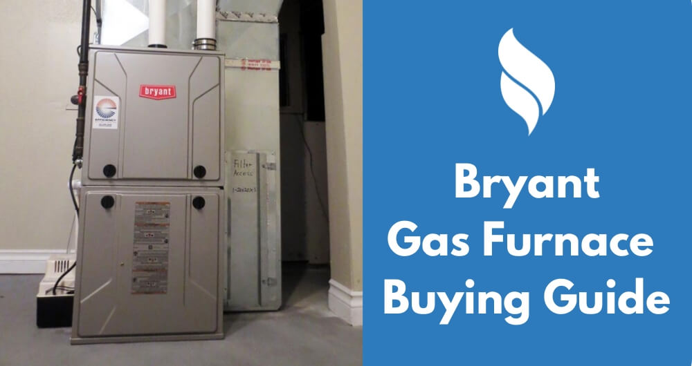 bryant-gas-furnace-buying-guide-1 Bryant Mobile Home Hvac Units on chamberlain hvac unit, carrier hvac unit, rheem hvac unit, coleman hvac unit, lennox hvac unit, frigidaire hvac unit, climatrol hvac unit, heil hvac unit, trane hvac unit,