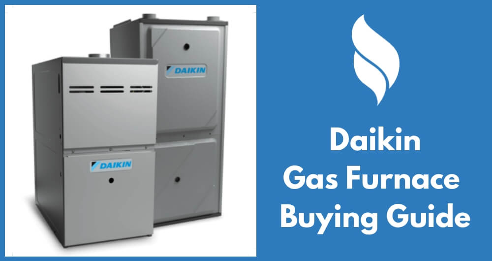 Daikin Gas Furnace Review and Price 2019