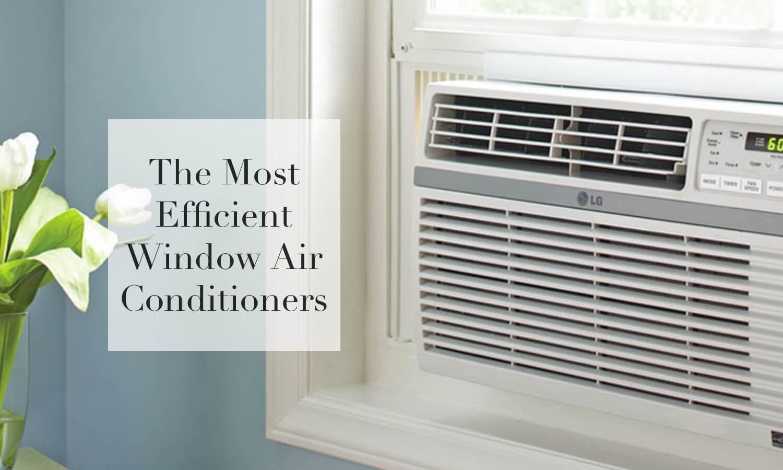 Most Efficient Window Air Conditioner 2019