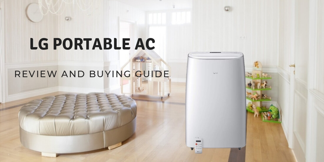Lg Portable Air Conditioner Reviews And Buying Guide 2020 Pickhvac