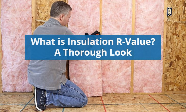 What is Insulation R-Value A Thorough Look