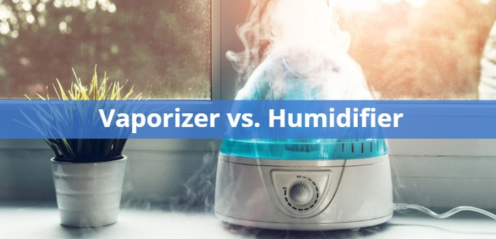 Vaporizer vs. Humidifier