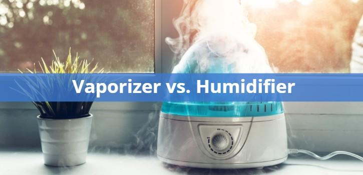 Vaporizer vs. Humidifier