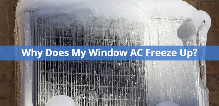 why does my window ac freeze up