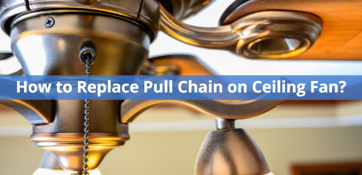 How to Replace Pull Chain on Ceiling Fan?