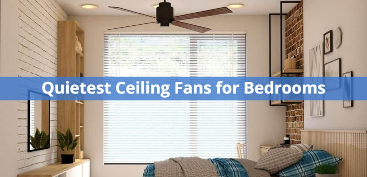 Quietest Ceiling Fans